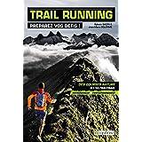 Trail Running: Préparez vos défis ! (SPORTS D'ENDURA)