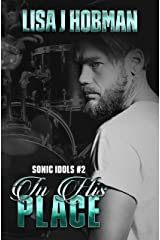 In His Place: Sonic Idols Book #2 Kindle Edition