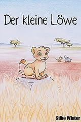 Der kleine Löwe: Brüllen will gelernt sein! Kindle Ausgabe