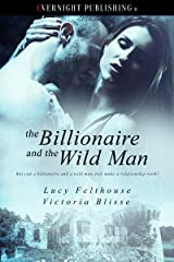 The Billionaire and the Wild Man Kindle Edition