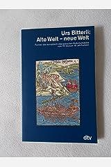 Alte Welt, neue Welt. Formen des europäisch-überseeischen Kulturkontaktes vom 15. bis zum 18. Jahrhundert Taschenbuch