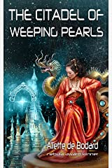 The Citadel of Weeping Pearls (Xuya Universe) Kindle Edition