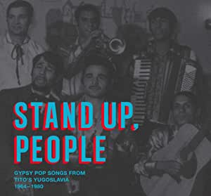 Stand Up, People 2xLP - Gypsy Pop Songs from Tito's Yugoslavia, 1964-1980 [VINYL]
