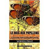 Le bois aux papillons: Un roman policier, doublé d'un thriller addictif, inquiétant, promenant le lecteur dans la psychologie
