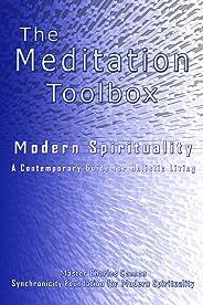 The Meditation Toolbox Modern Spirituality A contemporary Guide for Holistic Living