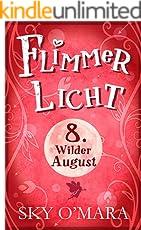 FlimmerLicht. Wilder August (FlimmerLicht-Saga 8) (German Edition)