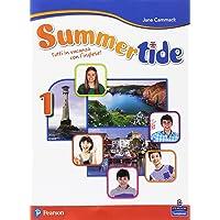 Summertide. Per la Scuola media. Con espansione online [Lingua inglese]: Vol. 1