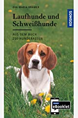 KOSMOS eBooklet: Laufhunde und Schweißhunde - Ursprung, Wesen, Haltung: Auszug aus dem Hauptwerk: 250 Hunderassen Kindle Ausgabe