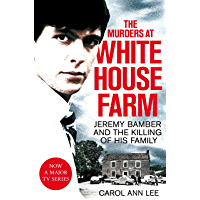 The Murders at White House Farm: Jeremy Bamber and the killing of his family. The definitive investigation. (English…