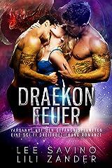 Draekon Feuer: Verbannt auf den Gefängnisplaneten: Eine Sci-Fi Dreierbeziehung Romanze (Drachen im Exil 2) Kindle Ausgabe