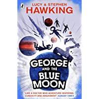George and the Blue Moon (Book 5) (George's Secret Key to the Universe)