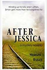 After Jessica: A mystery novella Kindle Edition