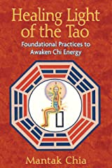 Healing Light of the Tao: Foundational Practices to Awaken Chi Energy Paperback