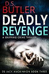Deadly Revenge (DS Jack Mackinnon Crime Series Book 3) Kindle Edition