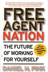 Free Agent Nation: How Americans New Independent Workers Are Transforming the Way We Live Kindle Edition
