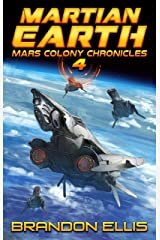Martian Earth (Mars Colony Chronicles Book 4) Kindle Edition