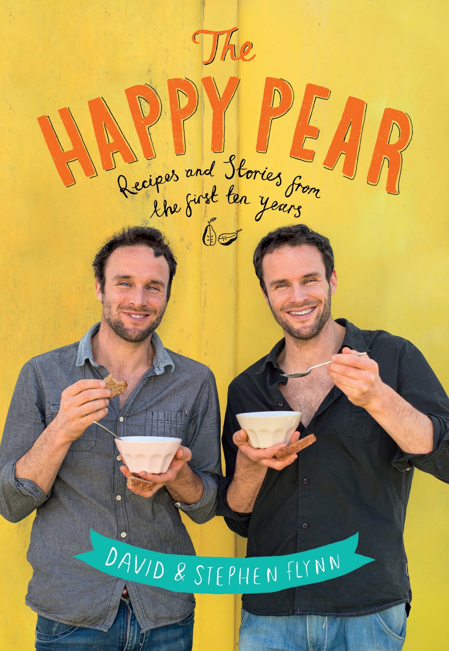 The Happy Pear: Healthy, Easy, Delicious Food to Change Your Life 2
