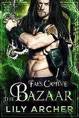 The Bazaar (Fae's Captive Book 6) Kindle Edition