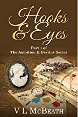 Hooks & Eyes: Part 1 of The Ambition & Destiny Series. A Historical Family Saga. Kindle Edition