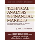 Technical Analysis of the Financial Markets: A Comprehensive Guide to Trading Methods and Applications (New York…