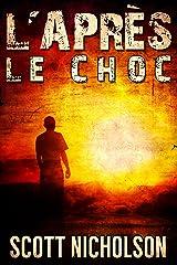 Le Choc: Un thriller post-apocalyptique (L'Après t. 1) Format Kindle