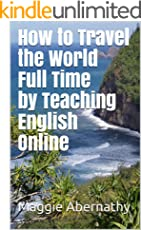 How to Travel the World Full Time by Teaching English Online (English Edition)