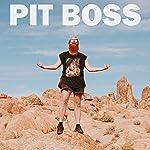 Pit Boss [Explicit]