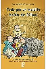 Todo por un maldito balón de fútbol Versión Kindle
