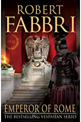 Emperor of Rome: The final, thrilling instalment in the epic Vespasian series Kindle Edition