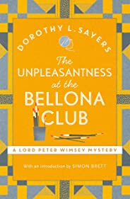 The Unpleasantness at the Bellona Club: Lord Peter Wimsey Book 4 (Lord Peter Wimsey Series 5) (English Edition)