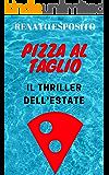 PIZZA AL TAGLIO: Il thriller dell'estate