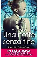 Una notte senza fine (Splendido Dubbio Series Vol. 1) Formato Kindle