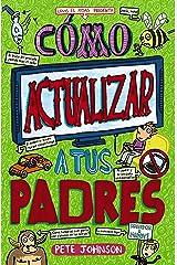 Cómo actualizar a tus padres (Castellano - A PARTIR DE 12 AÑOS - NARRATIVA - Mis padres y yo) Versión Kindle