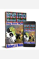 Ratchet & Stench: Animal Sleuths Kindle Edition