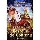 Testeur de Contenu (Le Sombre Herboriste Volume 1): Série LitRPG
