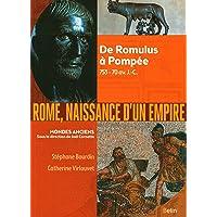 Rome, naissance d'un empire: De Romulus à Pompée, 753-70 av. J.-C.