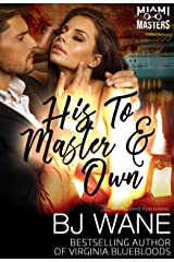 His To Master and Own (Miami Masters Book 5) Kindle Edition