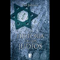 La historia de los judíos (Spanish Edition)