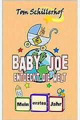 Baby Joe entdeckt die Welt: Mein erstes Jahr Kindle Ausgabe