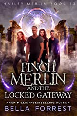 Harley Merlin 13: Finch Merlin and the Locked Gateway Kindle Edition