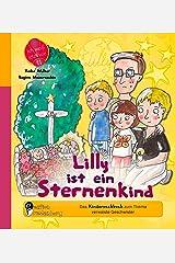 Lilly ist ein Sternenkind - Das Kindersachbuch zum Thema verwaiste Geschwister (Ich weiß jetzt wie!) Kindle Ausgabe