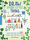 Inspired Artist: Draw Every Little Thing:Learn to draw more than 100 everyday items, from food to fashion