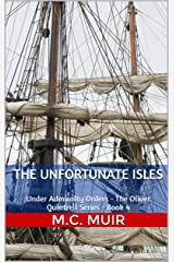 The Unfortunate Isles: Under Admiralty Orders - The Oliver Quintrell Series - Book 4 Kindle Edition