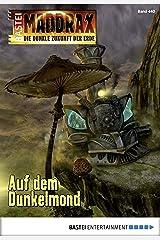 Maddrax - Folge 440: Auf dem Dunkelmond Kindle Ausgabe