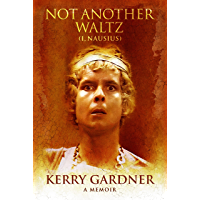 Not Another Waltz : I, Nausius (English Edition)