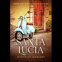 Santa Lucia: Book One of the Santa Lucia Series (English Edition)