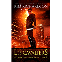 Les Cavaliers (Les Gardiens des Âmes t. 8)