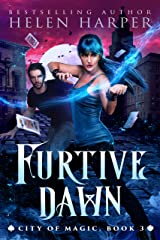 Furtive Dawn (City of Magic Book 3) Kindle Edition