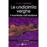 Le undicimila verghe. Il manifesto dell'erotismo (eNewton Classici)