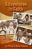 Adventures in Faith: For We Walk by Faith, Not by Sight - 2 Cor. 5:7